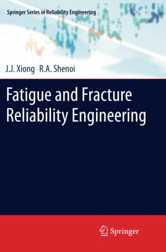 9781447126256: Fatigue and Fracture Reliability Engineering (Springer Series in Reliability Engineering)