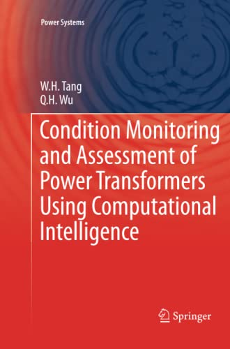 Condition Monitoring and Assessment of Power Transformers Using Computational Intelligence: W.H. ...