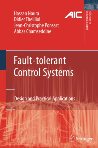 Fault-Tolerant Control Systems: Design and Practical Applications: Hassan Noura