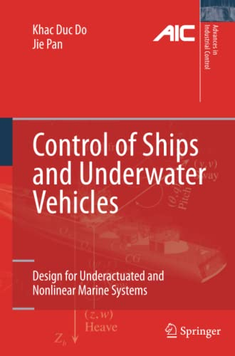 9781447126720: Control of Ships and Underwater Vehicles: Design for Underactuated and Nonlinear Marine Systems (Advances in Industrial Control)