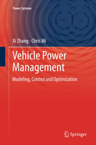 Vehicle Power Management: Modeling, Control and Optimization: Chris Mi