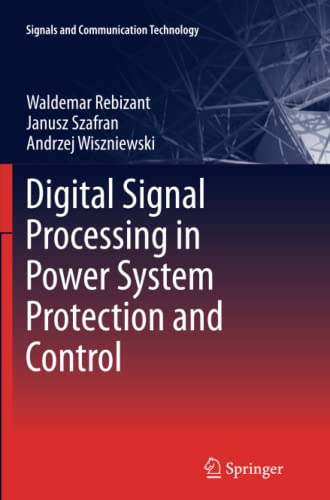 9781447126805: Digital Signal Processing in Power System Protection and Control (Signals and Communication Technology)