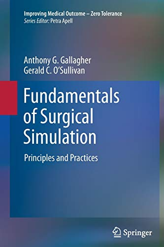 Fundamentals of Surgical Simulation: Principles and Practice (Improving Medical Outcome - Zero ...