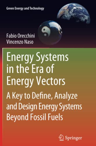 9781447127130: Energy Systems in the Era of Energy Vectors: A Key to Define, Analyze and Design Energy Systems Beyond Fossil Fuels (Green Energy and Technology)