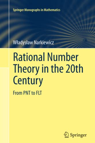 9781447127154: Rational Number Theory in the 20th Century: From PNT to FLT (Springer Monographs in Mathematics)