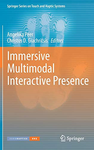 Immersive Multimodal Interactive Presence (Springer Series on Touch and Haptic Systems): Springer