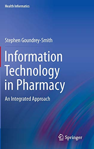 9781447127796: Information Technology in Pharmacy: An Integrated Approach (Health Informatics)