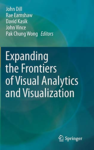 9781447128038: Expanding the Frontiers of Visual Analytics and Visualization