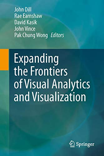 9781447128045: Expanding the Frontiers of Visual Analytics and Visualization
