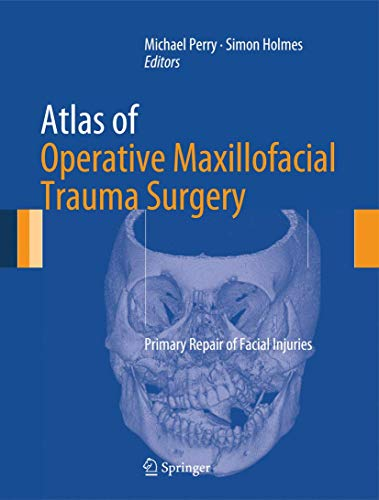 9781447128540: Atlas of Operative Maxillofacial Trauma Surgery: Primary Repair of Facial Injuries