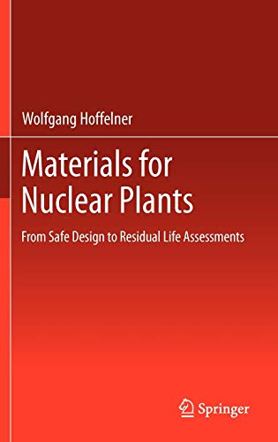 9781447129141: Materials for Nuclear Plants: From Safe Design to Residual Life Assessments