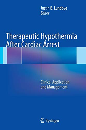 9781447129509: Therapeutic Hypothermia After Cardiac Arrest: Clinical Application and Management