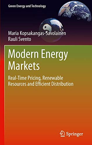 9781447129721: Modern Energy Markets: Real-Time Pricing, Renewable Resources and Efficient Distribution (Green Energy and Technology)