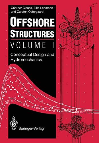 9781447131953: Offshore Structures: Volume I: Conceptual Design and Hydromechanics (Volume 1)
