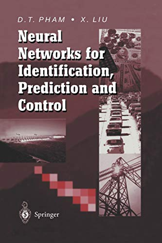 Neural Networks for Identification, Prediction and Control: DUC PHAM