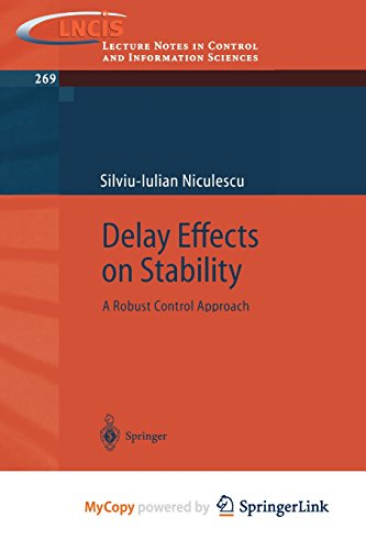 9781447139690: Delay Effects on Stability: A Robust Control Approach