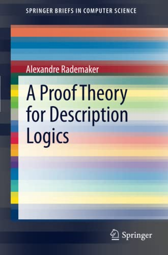 9781447140016: A Proof Theory for Description Logics (SpringerBriefs in Computer Science)