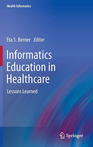 9781447140771: Informatics Education in Healthcare: Lessons Learned (Health Informatics)