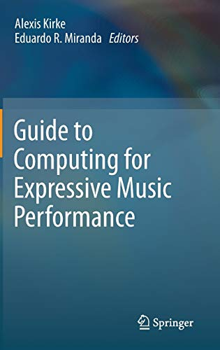 Guide to Computing for Expressive Music Performance: Alexis Kirke