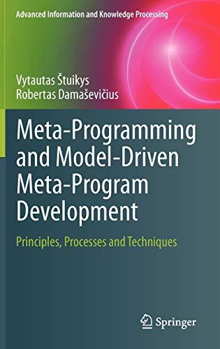 Meta-Programming and Model-Driven Meta-Program Development: Principles, Processes and Techniques (...
