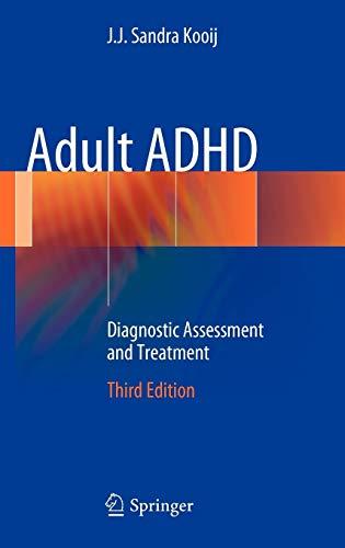 Adult ADHD: Diagnostic Assessment and Treatment: J.J. Sandra Kooij