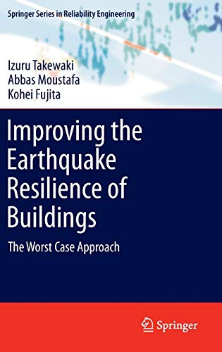 9781447141433: Improving the Earthquake Resilience of Buildings: The worst case approach (Springer Series in Reliability Engineering)