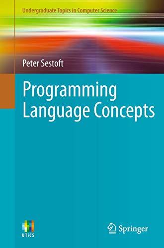 Programming Language Concepts (Undergraduate Topics in Computer Science): Sestoft, Peter