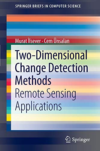 9781447142546: Two-Dimensional Change Detection Methods: Remote Sensing Applications (SpringerBriefs in Computer Science)