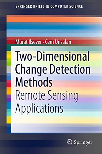 9781447142553: Two-Dimensional Change Detection Methods: Remote Sensing Applications (Springerbriefs in Computer Science)