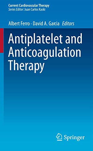 9781447142966: Antiplatelet and Anticoagulation Therapy (Current Cardiovascular Therapy)