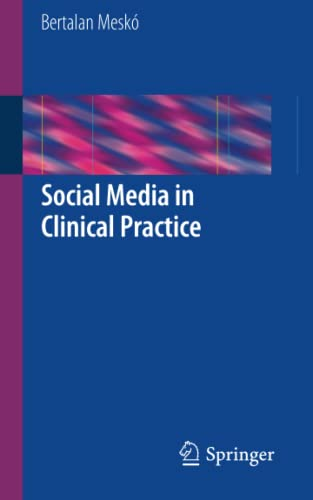 9781447143055: Social Media in Clinical Practice