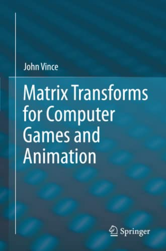 9781447143208: Matrix Transforms for Computer Games and Animation