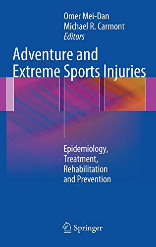 Adventure and Extreme Sports Injuries Epidemiology, Treatment,: Mei-Dan, Omer