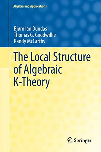 9781447143925: The Local Structure of Algebraic K-Theory (Algebra and Applications)