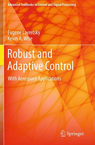 9781447143956: Robust and Adaptive Control: With Aerospace Applications (Advanced Textbooks in Control and Signal Processing)