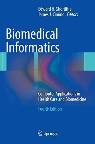 9781447144731: Biomedical Informatics: Computer Applications in Health Care and Biomedicine (Health Informatics)