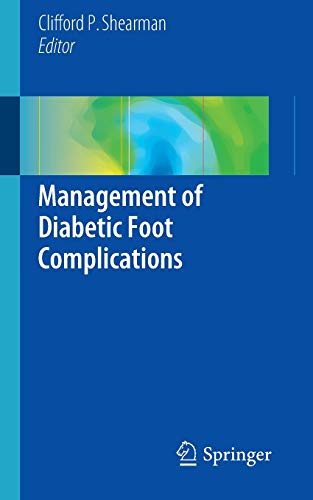 Management of diabetic foot complications.: Shearman, Clifford P. (Editor):