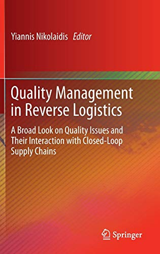 9781447145363: Quality Management in Reverse Logistics: A Broad Look on Quality Issues and Their Interaction with Closed-Loop Supply Chains
