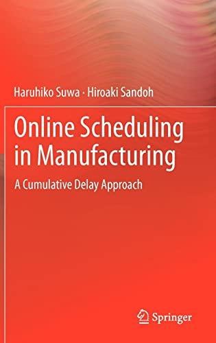 Online Scheduling in Manufacturing: Suwa, Haruhiko; Sandoh, Hiroaki