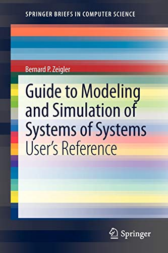 9781447145691: Guide to Modeling and Simulation of Systems of Systems: User's Reference (SpringerBriefs in Computer Science)