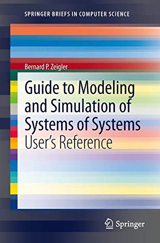 9781447145707: Guide to Modeling and Simulation of Systems of Systems: User's Reference