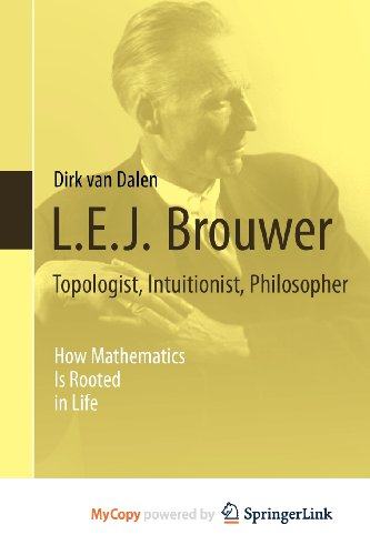 9781447146179: L.E.J. Brouwer - Topologist, Intuitionist, Philosopher