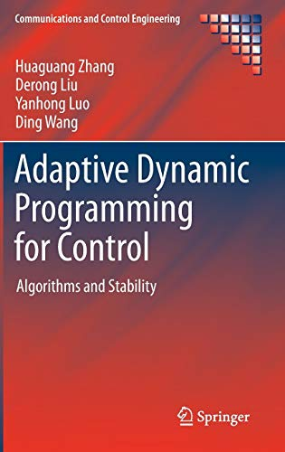 9781447147565: Adaptive Dynamic Programming for Control: Algorithms and Stability (Communications and Control Engineering)
