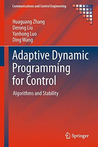 9781447147572: Adaptive Dynamic Programming for Control: Algorithms and Stability (Communications and Control Engineering)