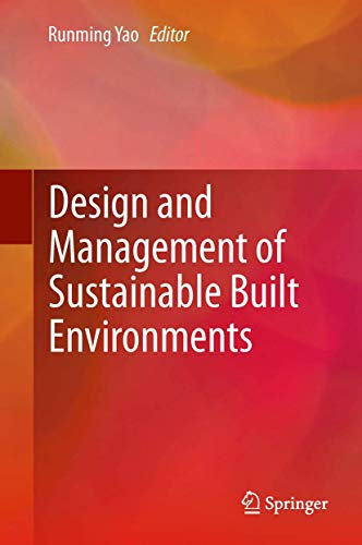 Design and Management of Sustainable Built Environments: Runming Yao