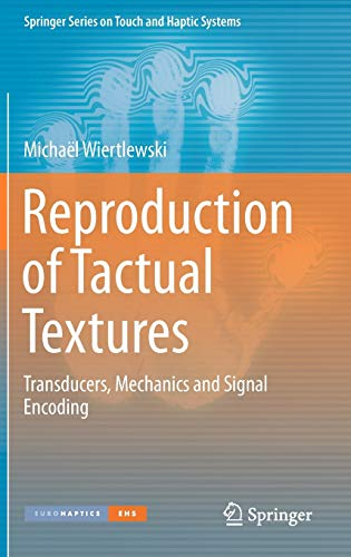 9781447148401: Reproduction of Tactual Textures: Transducers, Mechanics and Signal Encoding (Springer Series on Touch and Haptic Systems)