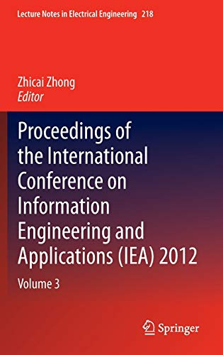 Proceedings of the International Conference on Information Engineering and Applications (IEA) 2012:...