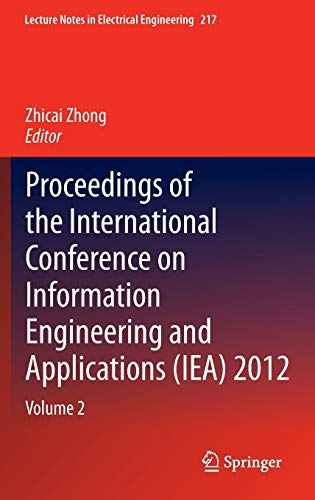 Proceedings of the International Conference on Information Engineering and Applications IEA 2012 ...