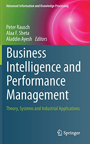 9781447148654: Business Intelligence and Performance Management: Theory, Systems and Industrial Applications (Advanced Information and Knowledge Processing)