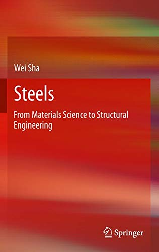 Steels: From Materials Science to Structural Engineering: Wei Sha